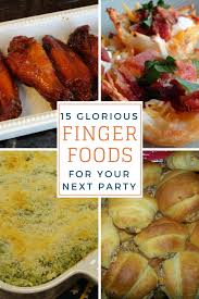 15 glorious finger foods for your party easy finger food finger