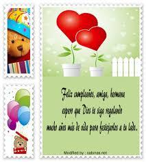 imagenes para una amiga x su cumpleaños los mejores mensajes de feliz cumpleaños para mis amigas