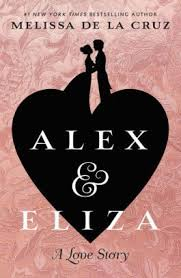 Barnes And Noble Old Orchard Hours Alex And Eliza A Love Story By Melissa De La Cruz Hardcover