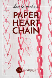 how to make easy paper heart chains for valentine u0027s day one good