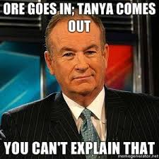 Tanya Meme - image 107894 bill o reilly you can t explain that know your meme