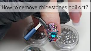 how to take off rhinestones crystals nail art my favourite