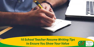 Professional Resume Writing Tips 10 Teacher Resume Writing Tips To Ensure You Shows Your Value