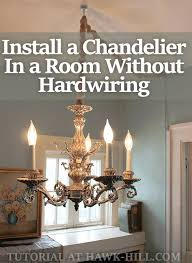 Non Hardwired Chandelier If You Live In A Home Built Prior To About 1985 There S A
