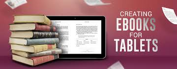 creating ebooks creating ebooks for tablets