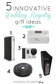 great wedding registry ideas 5 innovative wedding registry gift ideas