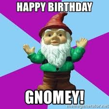 Gnome Meme - happy birthday gnomey guard gnome meme generator