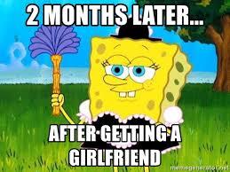 Spongebob Meme Creator - 2 months later after getting a girlfriend dank spongebob meme