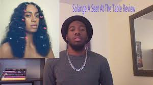 solange a seat at the table album solange a seat at the table album review youtube