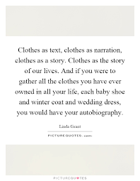 Wedding Dress Quotes Clothes As Text Clothes As Narration Clothes As A Story