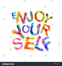 enjoy yourself enjoy yourself vector inspirational slogan triangular stock vector