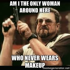 No Response Meme - in response to the no makeup selfies although i think i am meme guy