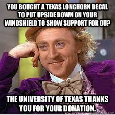 Texas Longhorn Memes - you bought a texas longhorn decal to put upside down on your