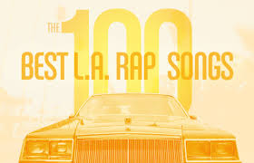 the 100 best l a rap songs complex