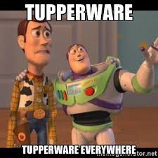 Meme Accessories - tupperware tupperware everywhere x x everywhere meme