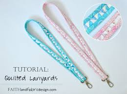 tutorial how to sew a lanyard quilted lanyard pattern faith