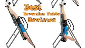 Inversion Table Review by Inversion Table Reviews Best Inversion Tables For 2017 Youtube