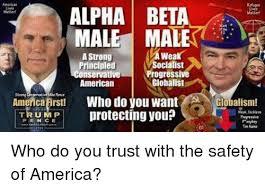 Beta Meme - alpha beta male male a strong principled socialist progressive