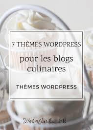 blogs cuisine 7 thèmes pour les blogs culinaires web