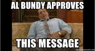 Al Meme - al bundy approves this message al bundy meme 2 meme generator