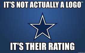 Cowboys Memes - it s not actually a logo it s their rating dallas cowboys meme