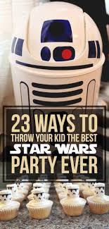 wars birthday party ideas 23 ways to throw the best wars birthday party