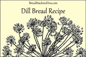 Cottage Dill Bread by Dill Bread For The Bread Machine Bread Machine Recipes
