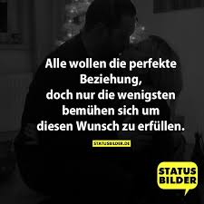 status sprüche beziehung alle wollen die perfekte beziehung doch nur die wenigsten bemühen