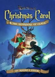 booktopia christmas carol u0026 the defenders of claus by robert