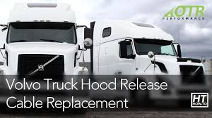 volvo truck sales 2015 volvo truck hood release cable how to otr performance youtube