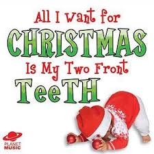 all i want for is my two front teeth by misc