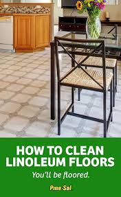 How To Clean Kitchen Floors - how to clean linoleum pine sol