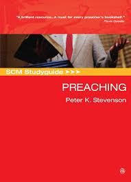 scm studyguide preaching by peter k stevenson