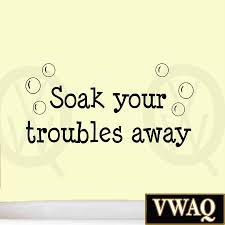 soak your troubles away wall decal bathroom vinyl quotes wall art