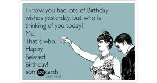 free belated birthday cards search results for belated birthday
