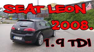 seat leon 1 9 tdi 2008 test polovnih vozila youtube