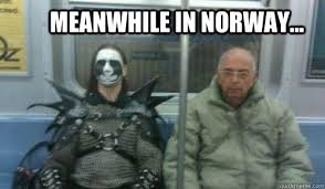 Death Metal Meme - meanwhile in norway funny black metal pinterest metals and