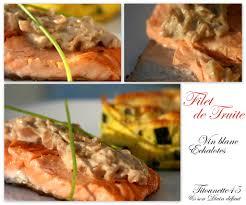 cuisiner des truites filet de truite sauce échalote et vin blanc les recettes de