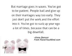wedding quotes is patient but marriage goes in waves you ve got to be patient bail