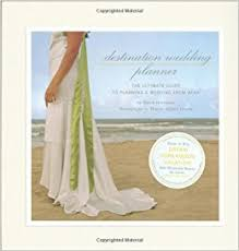 ultimate wedding planner destination wedding planner the ultimate guide to planning a