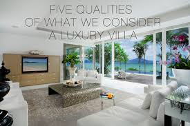 5 basic qualities of what we consider a luxury villa