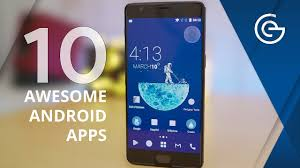 coolest android apps top 10 best android apps 2017 must