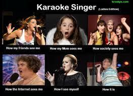 Funny Karaoke Meme - what people think i do what i really do the latest internet