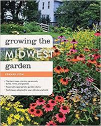 growing the midwest garden regional ornamental gardening
