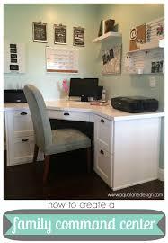 how to design a desk how to create a family command center aqua lane design