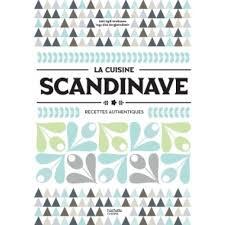 cuisine scandinave recettes la cuisine scandinave recettes authentiques livre cuisines du