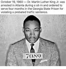 Martin Luther King Meme - october 19 1960 dr martin luther king jr was arrested in atlanta