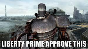 Liberty Prime Meme - liberty prime approve this liberty prime meme generator