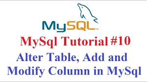 alter table modify column mysql tutorial 10 alter table add and modify column youtube