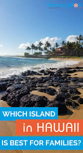Best Family Vacations Best Hawaiian Island For A Family Vacation Hawaii Travelingmom